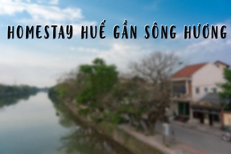 Homestay Hue gan song huong