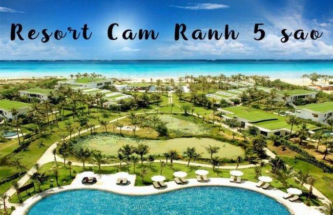 Resort Cam Ranh 5 sao nào tốt hiện nay? Đây là câu trả lời!